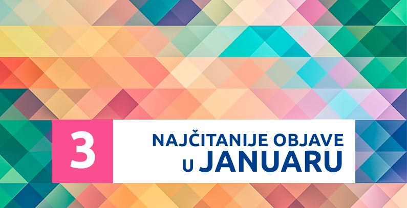 3 najčitanije objave u januaru
